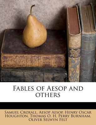 Fables of Aesop and Others by Samuel Croxall, Henry Oscar Houghton, Aesop