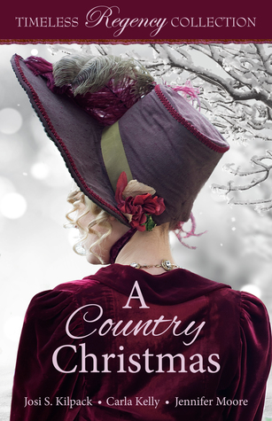 A Country Christmas by Josi S. Kilpack, Carla Kelly, Jennifer Moore