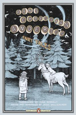 Fairy Tales: (penguin Classics Deluxe Edition) by Hans Christian Andersen