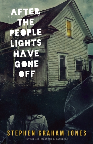 After the People Lights Have Gone Off by Stephen Graham Jones, Joe R. Lansdale, George C. Cotronis