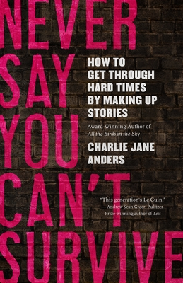Never Say You Can't Survive by Charlie Jane Anders