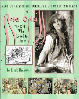 Rose O'Neill: The Girl Who Loved to Draw by Linda Brewster, Rose O'Neill