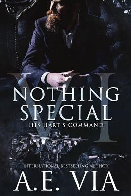 Nothing Special VI: His Hart's Command by A. E. Via