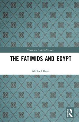 The Fatimids and Egypt by Michael Brett