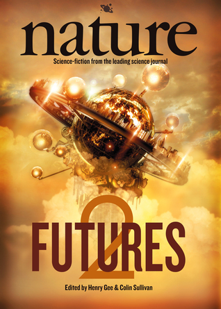 Nature Futures 2: Science Fiction from the Leading Science Journal by Gareth D. Jones, Colin Sullivan, Henry Gee