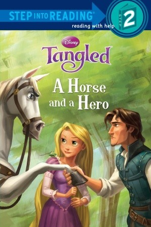 A Horse and a Hero (Disney Tangled) (Step into Reading) by Daisy Alberto