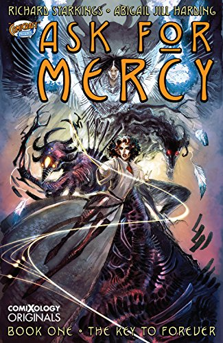 Ask For Mercy Season One: The Key To Forever (comiXology Originals) by Richard Starkings