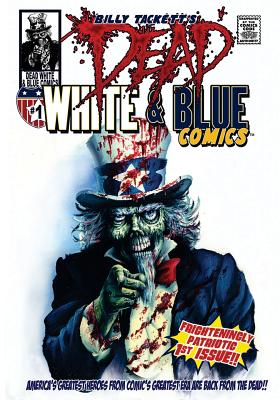 Dead White & Blue Comics #1 by Billy Tackett