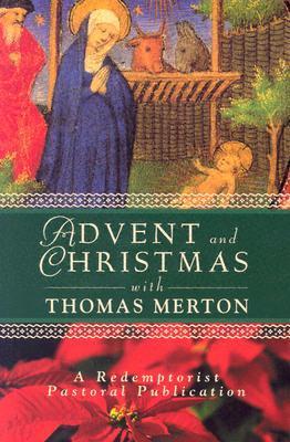 Advent and Christmas with Thomas Merton by Thomas Merton