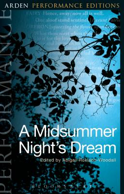 A Midsummer Night's Dream: Arden Performance Editions by William Shakespeare