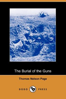 The Burial of the Guns (Dodo Press) by Thomas Nelson Page