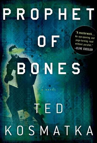 Prophet of Bones by Ted Kosmatka