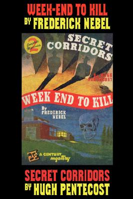 Mystery Double: Week-End to Kill and Secret Corridors by Frederick Nebel, Hugh Pentecost