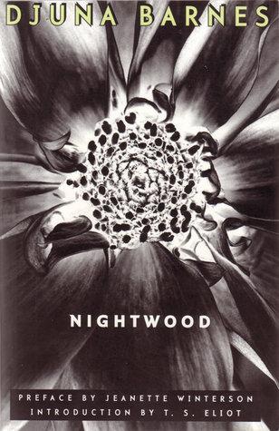 Nightwood by Djuna Barnes, Jeanette Winterson, T.S. Eliot