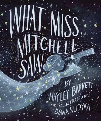What Miss Mitchell Saw by Hayley Barrett