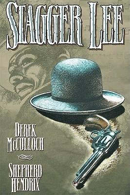 Stagger Lee by Derek McCulloch, Shepherd Hendrix