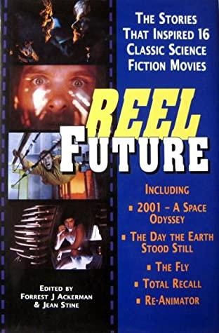 Reel Future by Forrest J. Ackerman, Jean Marie Stine