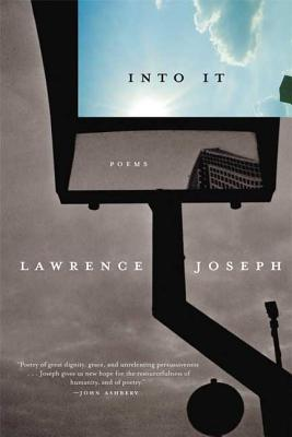 Into It by Lawrence Joseph