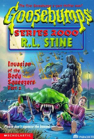 Invasion of the Body Squeezers, Part 2 by R.L. Stine