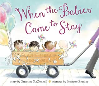 When the Babies Came to Stay by Christine McDonnell, Jeanette Bradley