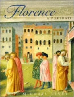 Florence: A Portrait by Michael Levey