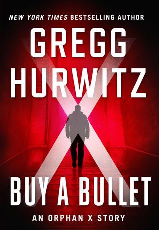 Buy a Bullet by Gregg Andrew Hurwitz
