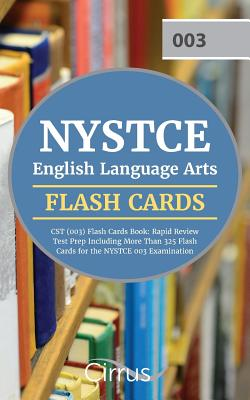NYSTCE English Language Arts CST (003) Flash Cards Book 2019-2020: Rapid Review Test Prep Including More Than 325 Flashcards for the NYSTCE 003 Examin by Cirrus Teacher Certification Exam Team