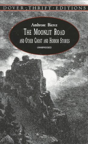 The Moonlit Road and Other Ghost and Horror Stories by John Grafton, Ambrose Bierce