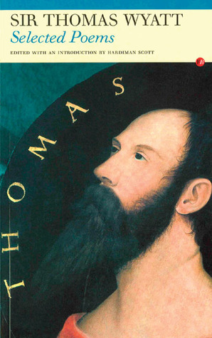 Selected Poems by Hardiman Scott, Thomas Wyatt