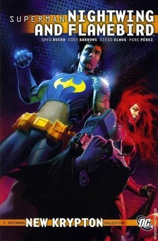 Superman: Nightwing and Flamebird, Vol. 1 by Eddy Barrows, Julio Ferreira, Ruy Jose, Pere Pérez, Andrew Robinson, Renato Guedes, Diego Olmos, Greg Rucka