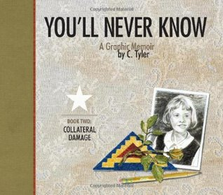 You'll Never Know, Vol. 2: Collateral Damage by Carol Tyler