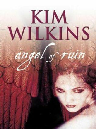 Angel of Ruin by Kim Wilkins