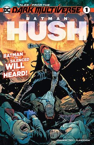 Tales from the Dark Multiverse: Batman - Hush #1 by Sergio Fernandez Davila, Matt Santorelli, Ivan Plascencia, Dexter Soy, Phillip K. Johnson