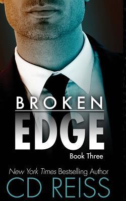 Broken Edge: The Edge #3 by CD Reiss