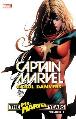 Captain Marvel: Carol Danvers - The Ms. Marvel Years Vol. 3 by