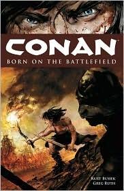 Conan, Vol. 0: Born on the Battlefield by Greg Ruth, Kurt Busiek
