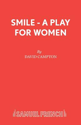 Smile - A Play for Women by David Campton