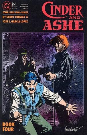 Cinder and Ashe 4 (Cinder and Ashe, #4) by Gerry Conway, José Luis García-López