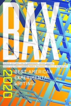 Bax 2020: Best American Experimental Writing by Seth Abramson, Jesse Damiani