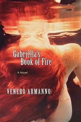 Gabriella's Book of Fire: A Novel by Venero Armanno