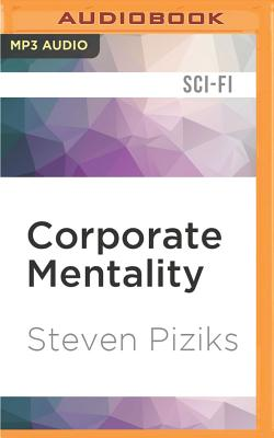 Corporate Mentality by Steven Piziks