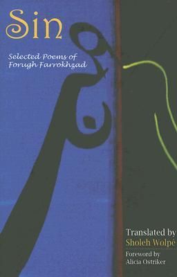 Sin: Selected Poems by Sholeh Wolpé, Alicia Suskin Ostriker, Forugh Farrokhzad
