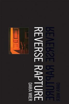 Reverse Rapture by Dara Wier