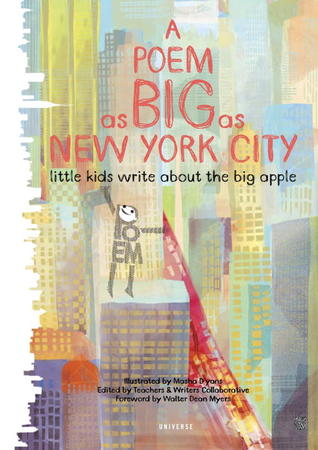 A Poem as Big as New York City: Little Kids Write About the Big Apple by Masha D'yans, Walter Dean Myers, Teachers Writers Collaborative