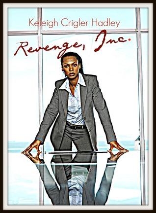 Revenge, Inc. by Keleigh Crigler Hadley