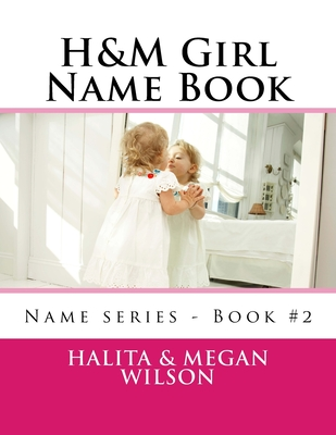 H&M Girl Name Book by Halita Wilson, Megan Wilson