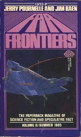 Far Frontiers 2: Summer 85 by Rory Harper, John Park, John Brunner, Jerry Pournelle, Ben Bova, Gordon R. Dickson, Edward P. Hughes, Richard E. Geis, Jim Baen, G. Harry Stine, Dean Ing, Robert W. Bussard, Eric L. Davin