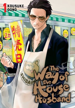The Way of the Househusband, Vol. 1 by Kousuke Oono, Sheldon Drzka