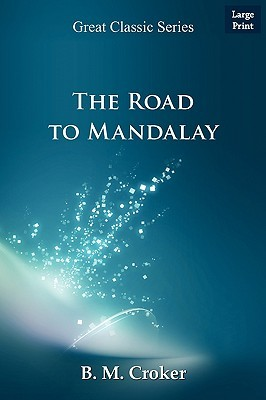 The Road to Mandalay by B.M. Croker