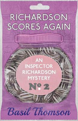 Richardson Scores Again: An Inspector Richardson Mystery by Basil Thomson